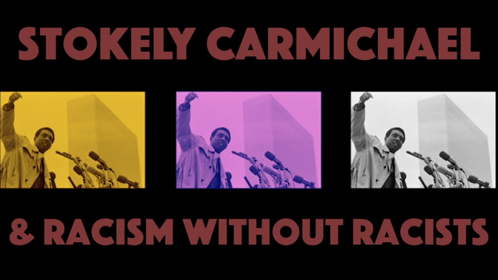 Poster for Architects of Woke: Stokely Carmichael & Racism Without Racists